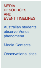 MEDIA RESOURCES AND  EVENT TIMELINES  Australian students observe Venus phenomena  Media Contacts  Observational sites